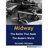 Midway: The Battle That Made the Modern Worldby Richard Freeman