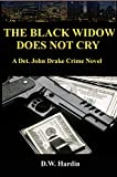 The Black Widow Does Not Cry (Det. John Drake Book 3)