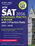 img - for Kaplan New SAT 2016 Strategies, Practice and Review with 3 Practice Tests: Book + Online (Kaplan Test Prep) book / textbook / text book