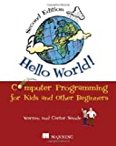 img - for Hello World!: Computer Programming for Kids and Other Beginners by Sande, Warren, Sande, Carter (2013) Paperback book / textbook / text book