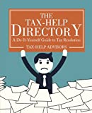 The Tax-Help Directory: A Do-It-Yourself Guide to Tax Resolution