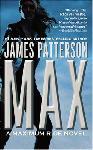 Max a Maximum Ride Novel by James Patterson