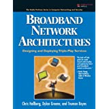 Broadband Network Architectures: Designing and Deploying Triple-Play Services (Radia Perlman Series in Computer...