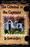 The Criminal in the Caymans (Incredible Journey Books ) [Paperback]