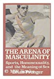 img - for Arena of Masculinity: Sports, Homosexuality, and the Meaning of Sex 1st edition by Pronger, Brian (1990) Hardcover book / textbook / text book