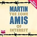 The Zone of Interest (       UNABRIDGED) by Martin Amis Narrated by Sean Barrett