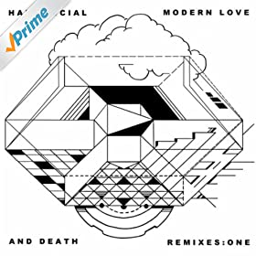 Modern Love & Death Remixes: One