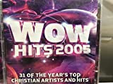 Wow Hits 2005: 31 of the Years Top Christian Artist and Hits