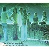 Music Has The Right To Children ~ Boards Of Canada