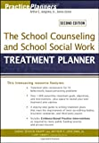 img - for The School Counseling and School Social Work Treatment Planner (PracticePlanners) 2nd (second) edition by Knapp, Sarah Edison, Jongsma Jr., Arthur book / textbook / text book