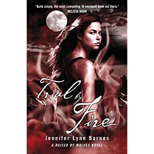 Trial by Fire: A 'Raised by Wolves' novel