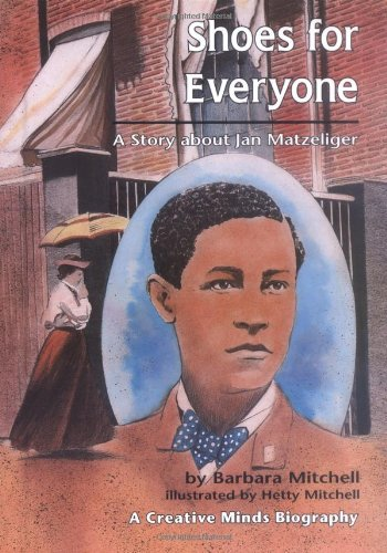Shoes for Everyone: Story About Jan Matzeliger (Creative Minds Biography)