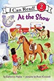 Pony Scouts: At the Show (I Can Read Book 2) (I Can Read Level 2)