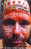 Search : An Idiot Abroad: The Travel Diaries of Karl Pilkington