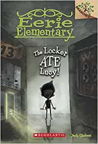 The Locker Ate Lucy!: A Branches Book Eerie Elementary #2