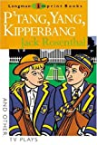P'Tang, Yang, Kipperbang and Other T.V.Plays (New Longman Literature 14-18) (058222389X) by Rosenthal, Jack