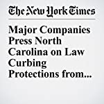 Major Companies Press North Carolina on Law Curbing Protections from Bias | Jonathan M. Katz