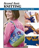 img - for Beyond Basic Knitting: Techniques and Projects to Expand Your Skills (How To Basics) book / textbook / text book