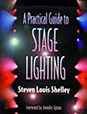 img - for A Practical Guide to Stage Lighting by Steven Louis Shelley (2001-05-04) book / textbook / text book