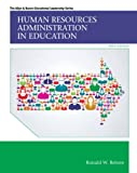 Human Resources Administration in Education, Enhanced Pearson eText with Loose-Leaf Version -- Access Card Package (10th Edition) (Allyn & Bacon Educational Leadership)