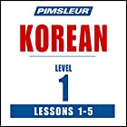 Pimsleur Korean Level 1 Lessons 1-5: Learn to Speak and Understand Korean with Pimsleur Language Programs Rede von  Pimsleur Gesprochen von:  Pimsleur