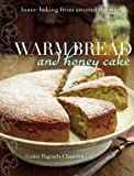 Warm Bread and Honey Cake: Home Baking from Around the World Gaitri Pagrach-Chandra