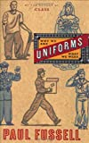 Uniforms: Why We Are What We Wear (0618067469) by Paul Fussell