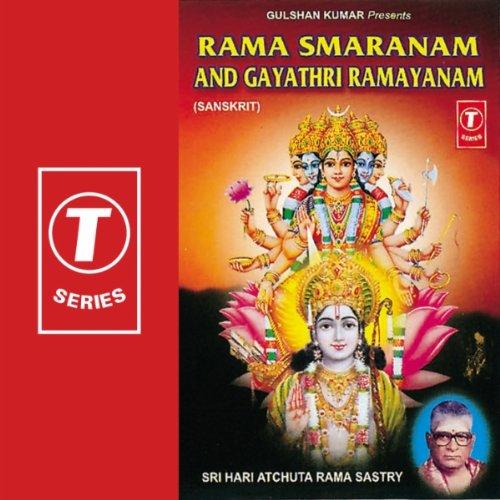 Rama Smaranam And Gayathri Ramayanam by Sri Hari Achuta Rama Shasthri Bhushan Dua
