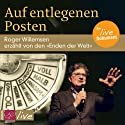 Auf entlegenen Posten Audiobook by Roger Willemsen Narrated by Roger Willemsen