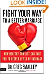 Fight Your Way to a Better Marriage:...