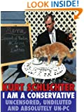 I Am a Conservative: Uncensored, Undiluted and Absolutely Un-PC