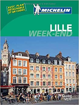 Le Guide Vert Week end Lille Michelin Collectif Michelin Livres