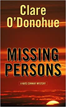 Missing Persons Kate Conway Mystery Clare O Donohue