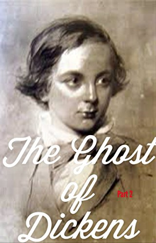 The Ghost of Dickens: Part 2 PDF
