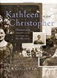 Kathleen And Christopher: Christopher Isherwood&#039;s Letters to His Mother