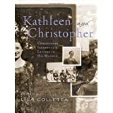 Kathleen and Christopher: Christopher Isherwood's Letters to His Motherby Christopher Isherwood