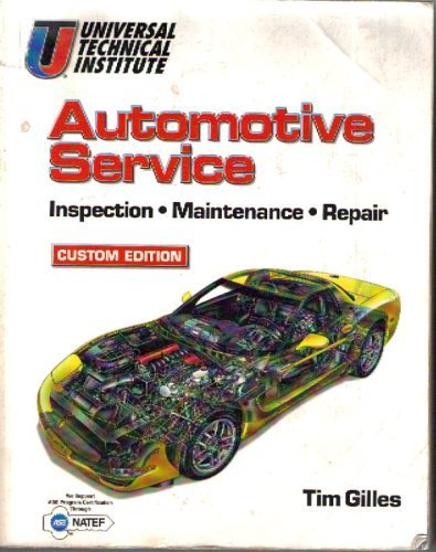 Automotive Service Inspection Maintenance Repair Custom Edition, by Tim Gilles