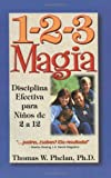 1-2-3 Magia: Disciplina Efectiva para Ni�os de 2 a 12 (Spanish Edition)