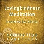 Lovingkindness Meditation   Sharon Salzberg