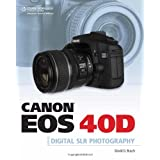 Canon EOS 40D Guide to Digital Photography ~ David D. Busch