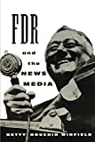 img - for FDR and the News Media (Morningside Book S) Reprint edition by Winfield, Betty Houchin (1994) Paperback book / textbook / text book