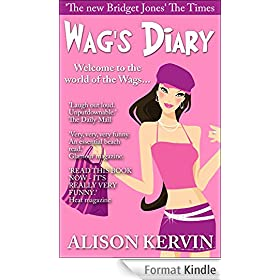 Wag's Diary: A light-hearted look at the life of a crazy Wag (Crazy, funny Wags books series: book 1) (English Edition)