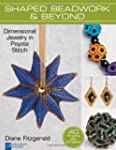 Shaped Beadwork & Beyond (Lark Jewelr...
