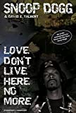 Snoop Dogg - Love Don't Live Here No More: Ein autobiographischer Roman