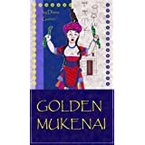 Golden Mukenai (The Age of Bronze) ~ Diana Gainer