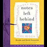 Notes Left Behind | Brooke Desserich,Keith Desserich