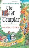 The Last Templar (A Medieval West Country Mystery) (0747250618) by Jecks, Michael