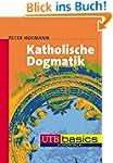 Katholische Dogmatik (utb basics, Ban...