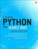 Learn Python the Hard Way: A Very Simple Introduction to the Terrifyingly Beautiful World of Computers and Code (Zed Shaw'...