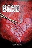 In The Band (Luminescent Juliet, Book One)